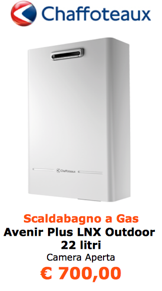scaldabagno a gas chaffoteaux Avenir Plus LNX Outdoor 22 litri a roma