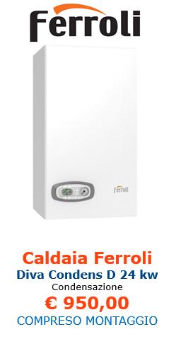 CALDAIA FERROLI DIVA CONDENS D 24 KW A CONDENSAZIONE COMPRESO MONTAGGIO A ROMA